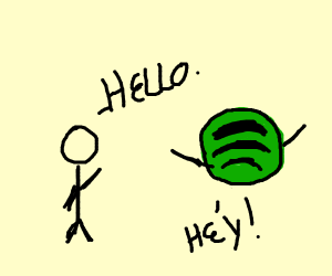 saying hello to spotify