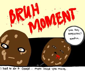 Bruh moment: Potato murders his bro.