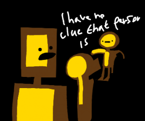 Yellow guy doesn't know another yellow guy