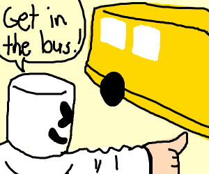 marshmello says get in the bus