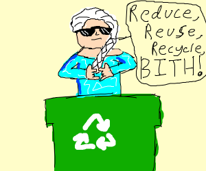 Elsa encourages you to recycle