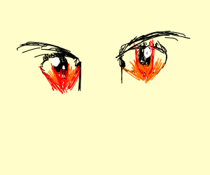 Fire and eyes.