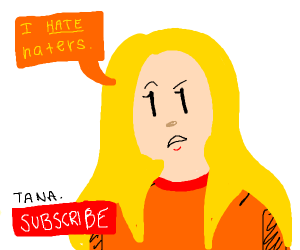 Tana M hating on haters