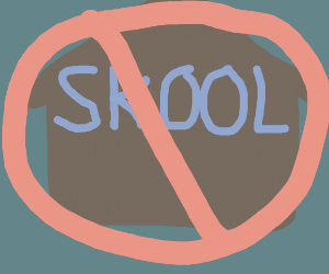 no School allowed