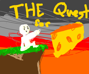 The Quest For Cheese
