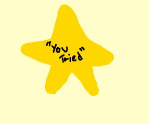 """""""you tried"""" star"""