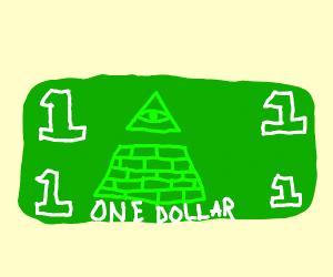 Illuminati money.