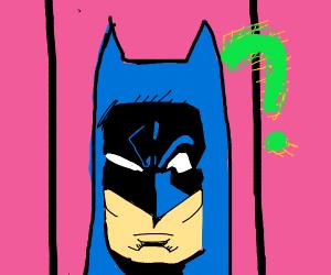 batman is confused