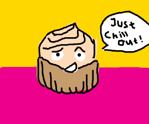 """Cupcake telling you to """"Chill Out"""""""
