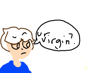 "person cant draw asks ""ur vigin?"" not derail"