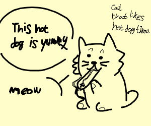 Cat that likes hotdog time