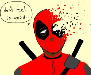 Deadpool doesn't feel so good