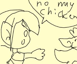 mad man loosing his chicken