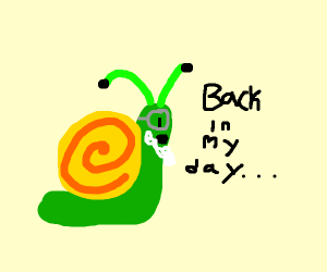 Old Snail talking about your past