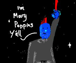 """""""I'M MARRY POPPINS Y'ALL!!!""""(GOTG2)"""