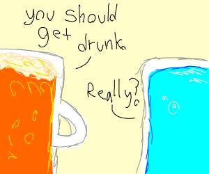 Beer telling water to get drunck