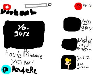 how to pronounce yogurt- YEe-oi video - Drawception