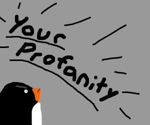 penguin watches your profanity