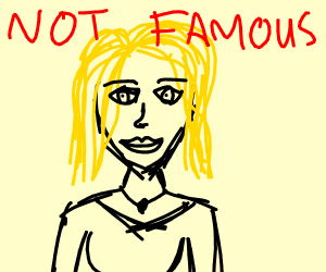 Blonde starlet is not ACTUALLY famous