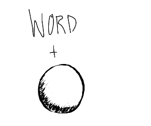 It's a word and a ball
