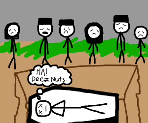 dead man thinks about saying deez nutz