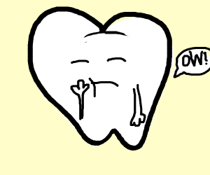 The tooth has a tooth ache
