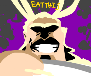 """All Might saying """"Eat this"""""""