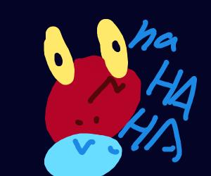 Mr. Crab laughing