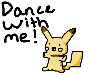 Pikachu Wants to Dance With You