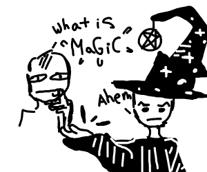 I don't know, what IS a magic?