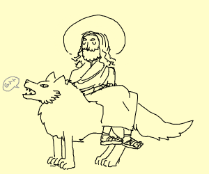 Jesus Christ is on a wolf