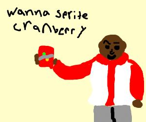 Want a sprite cranberry?