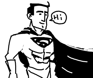 Superman saying hi