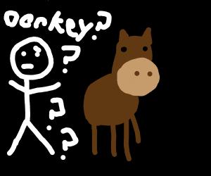 A donkey?