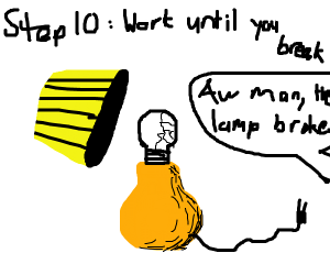 step 9:realize that being a lamp isn't bad