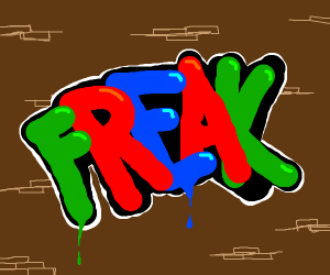 graffitti saying freak