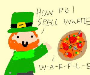 a leprechaun asking pizza how to spell waffle