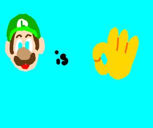 Luigi is okay