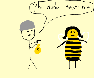 RObber begging bee-wife not to leave him