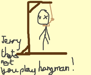 a game of hangman ends badly