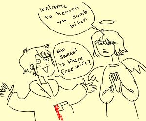 Angel : Welcome to heaven u dirty bastard