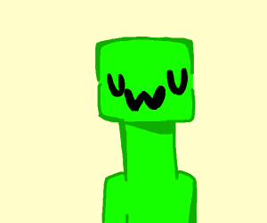 creeper (no memes, just a creeper uwu)