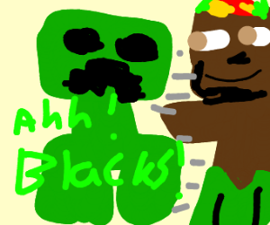 a Creeper got scared by a Jamaican Steve