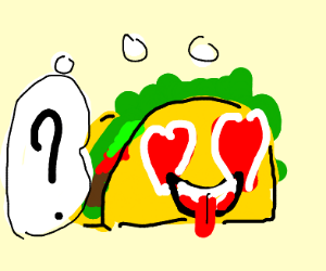 a taco loves something