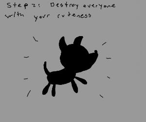 Step 1: Become a pupper
