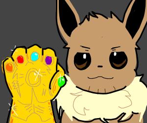 Eevee has the infinity gauntlet...