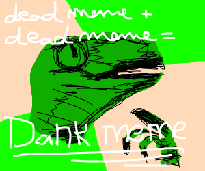 Dead meme + dead meme = dank meme
