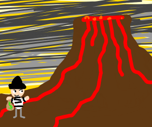A burglar at the edge of a volcano