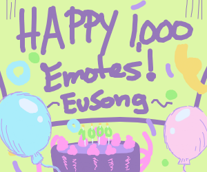 Happy 1,000 emotes to me (Eusong)