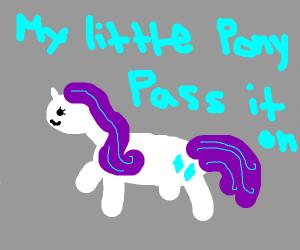 My Little Pony PIO (pass it on)